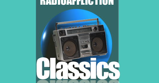 Radioaffliction Classics Tuning Radio: Celebrating 25 Years(and more) of Broadcasting!