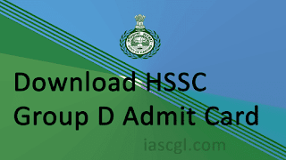 HSSC Group D Admit Card Released - Download Now