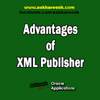 Advantages of XML Publisher, www.askhareesh.com