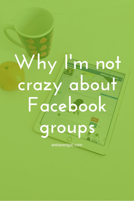 Facebook groups can be helpful resources or not. See my view on Facebook groups and which ones make my favorite list. | arelaxedgal.com