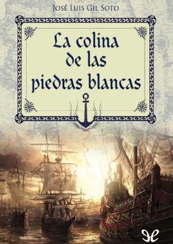 La colina de las piedras blancas - José Luis Gil Soto