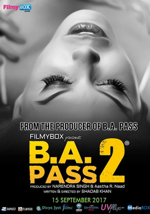 B A Pass 2 2017 HDRip 350MB Full Hindi Movie Download 480p Watch Online Free bolly4u