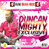 F! MUSIC: Duncan Mighty Xclusive Sound Mixtape Hosted Frank Obama Music @iamfrankobama | @FoshoENT_Radio