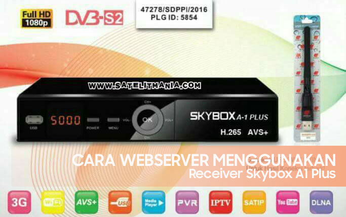 Cara Setting Webserver di Receiver Skybox A1 Plus