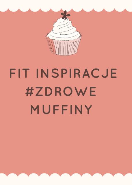 fit-inspiracje-fit-muffiny-fit-słodkości-zdrowe-słodycze