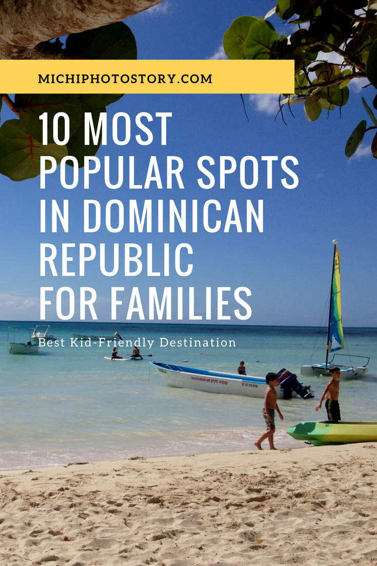 Michi Photostory 10 Most Popular Spots In Dominican Republic For Families
