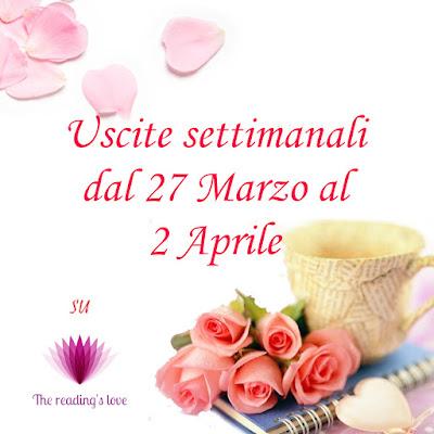 The Reading's Love: USCITE SETTIMANALI DAL 27 MARZO AL 2 APRILE