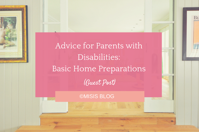 basic home preparation advice disabled parents