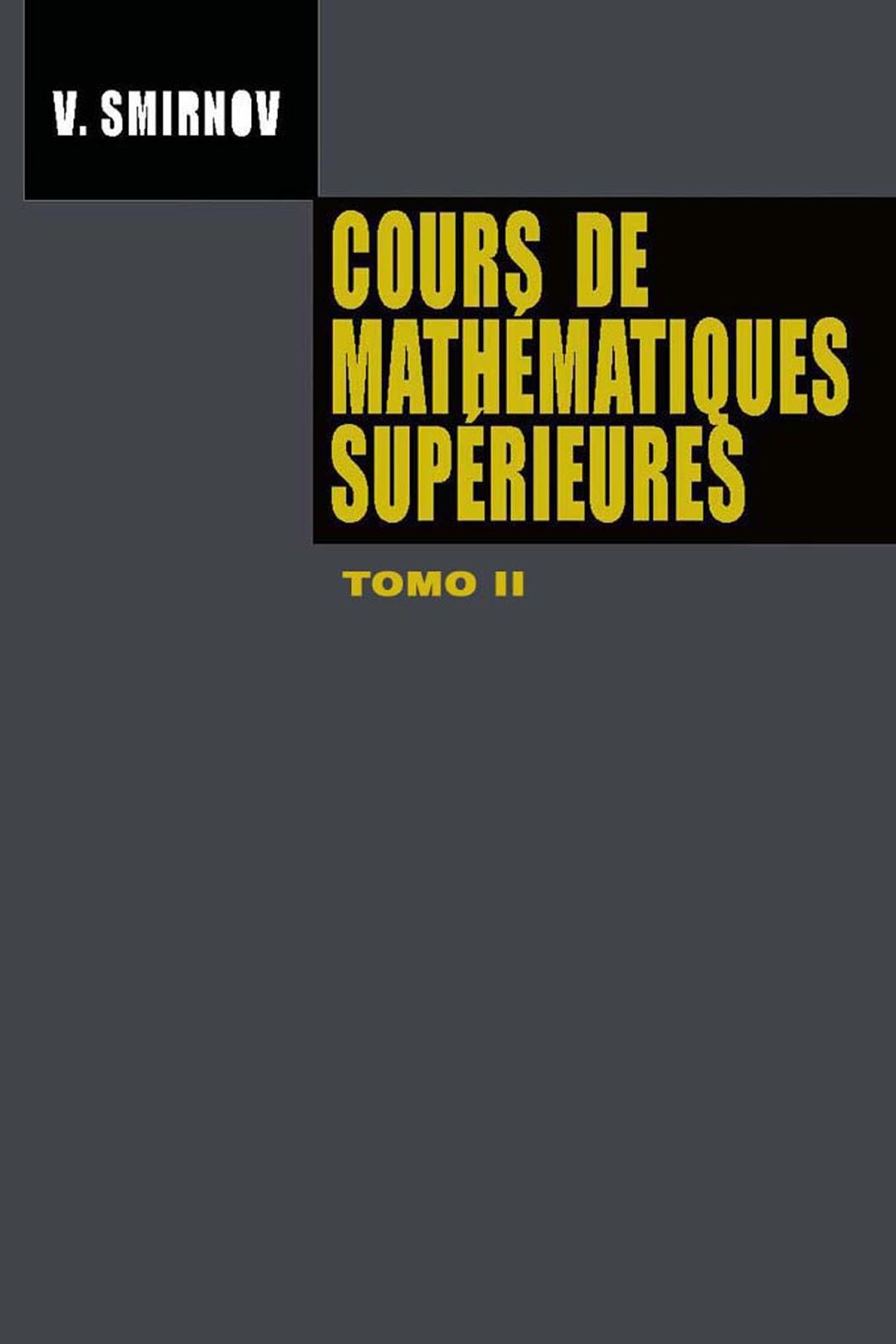 Cours de Mathématiques Supérieures, Tome II – V. Smirnov