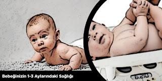 Bebeğinizin 1-3 Aylarındaki Sağlığı