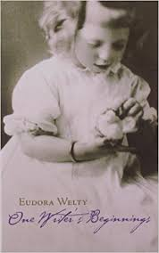 Eudora Welty: One Writer's Beginnings