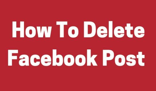 How Do I Delete A Facebook Post