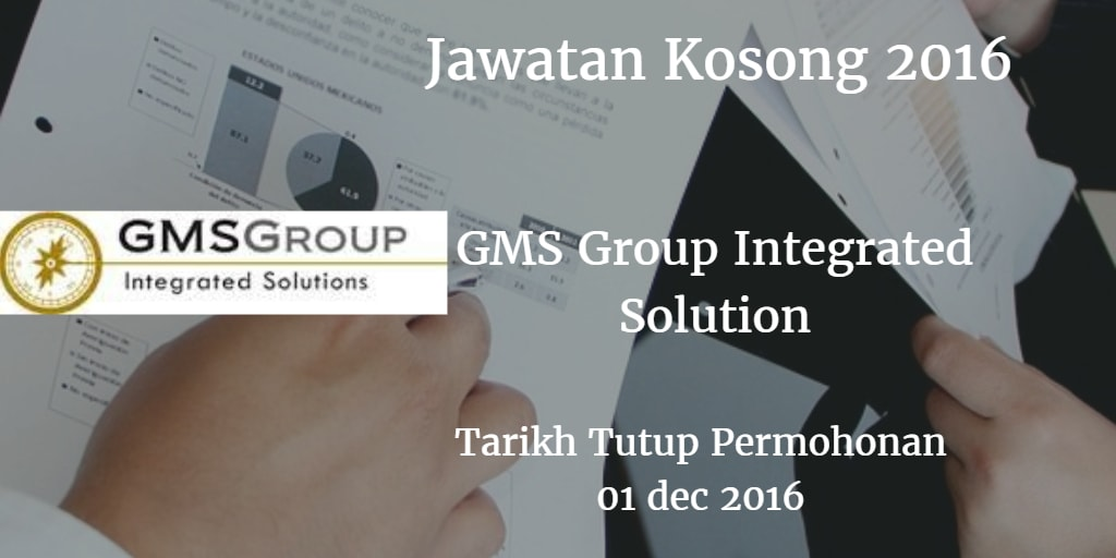 Jawatan Kosong GMS Group Integrated Solution 01 Desember 2016