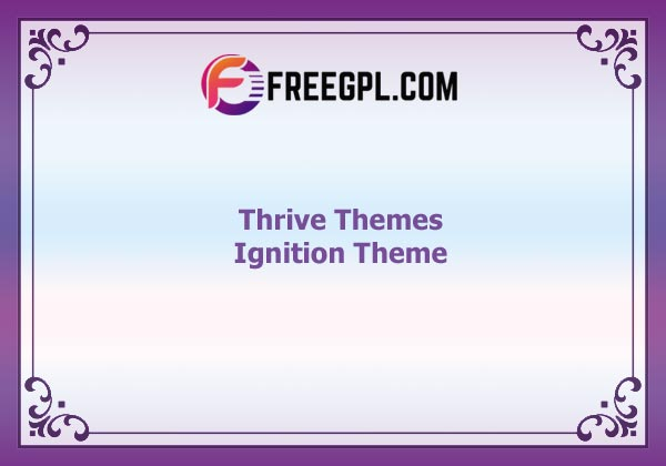 Thrive Themes Ignition Theme Nulled Download Free