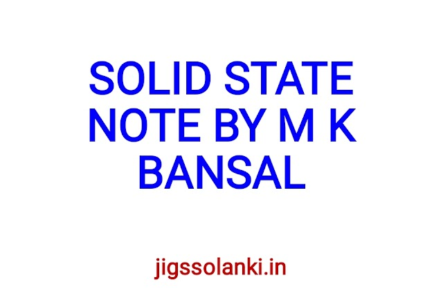SOLID STATE NOTE BY M K BANSAL