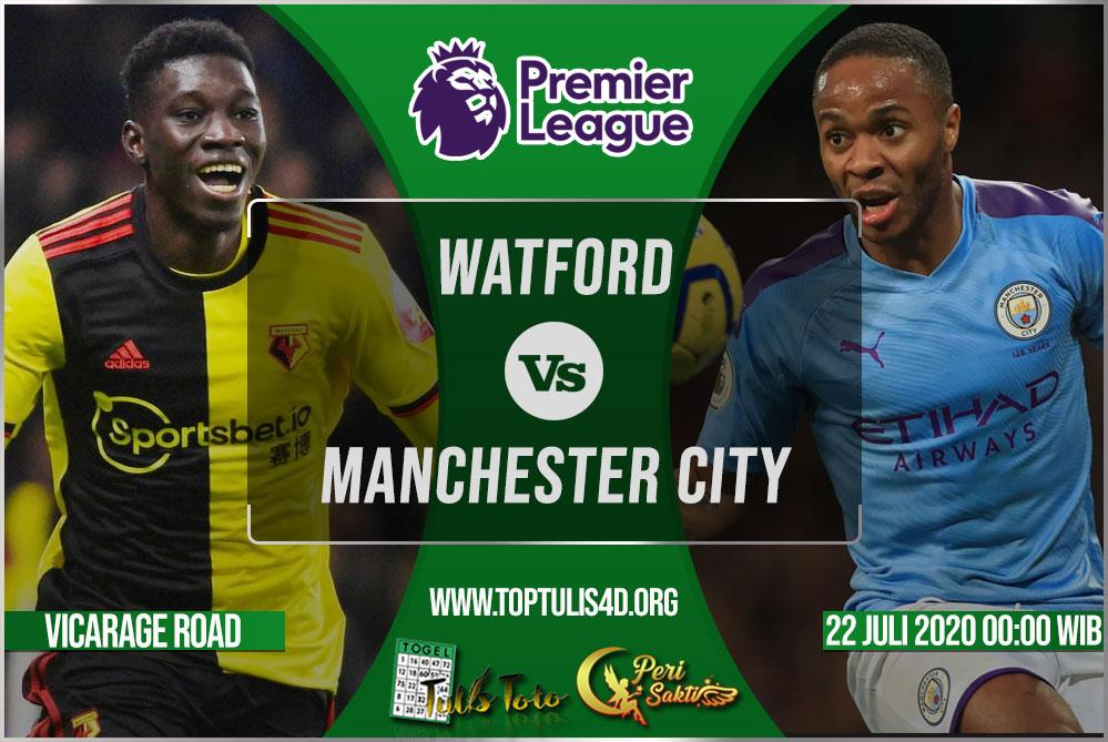 Prediksi Watford vs Manchester City 22 Juli 2020