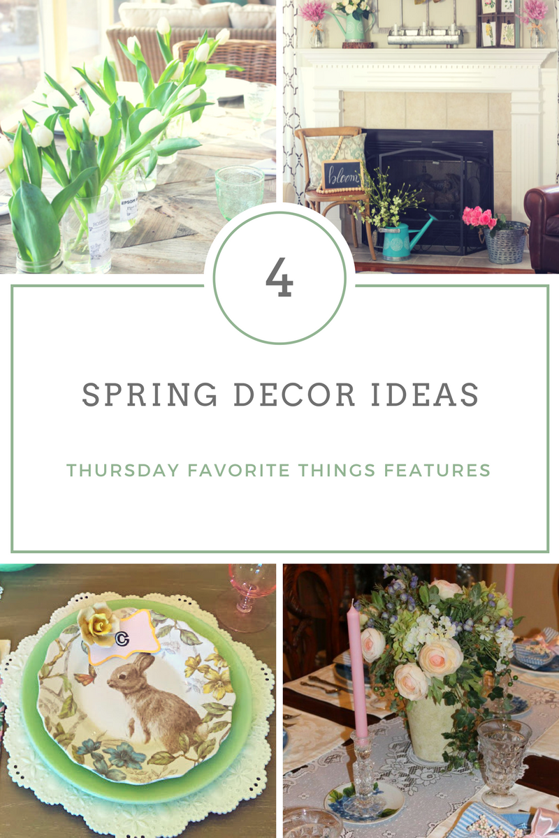 4 Spring Decorating Ideas Tft Petite Haus