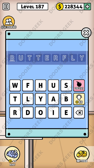 The answer for Escape Room: Mystery Word Level 187 is: BUTTERFLY