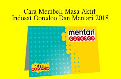 Cara Menambah Masa Aktif Paket Internet Indosat Ooredoo Terbaru 2018