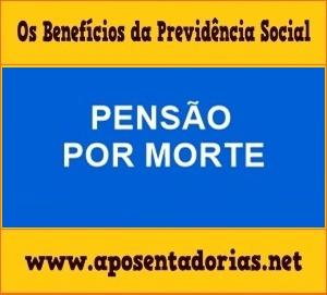 Previdência Social: Pensão por Morte