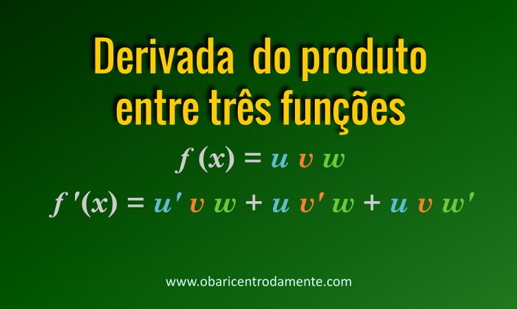 Demonstração da derivada do produto entre 3 funções