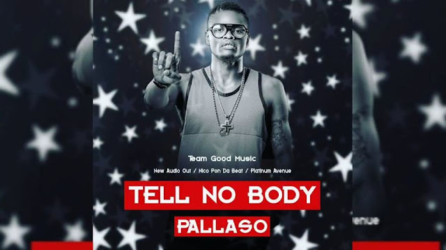 Pallaso - Tell No Body