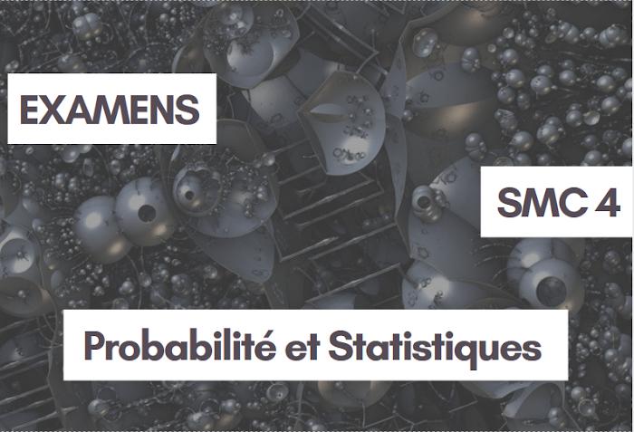 Examens corrigés Probabilité et Statistiques SMC Semestre S4 PDF