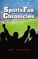 SportsFan Chronicles by Kurt Weichert