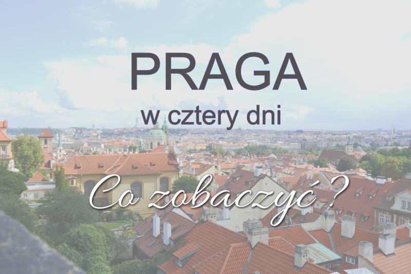 wycieczka do czech, wycieczka do pragi, co zobaczyć w Pradze, ważne miejsca w Pradze, Prana na weekend, Praga w kilka dni