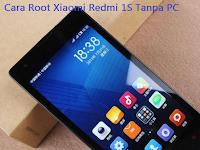 Redmi 1S: Cara Root Xiaomi Redmi 1S Tanpa PC