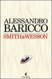 baricco-smith-wesson-feltrinelli