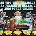 Langkah Tips Supaya Bisa Membaca Kartu Lawan Pemain Poker Online