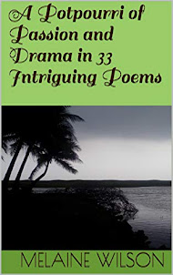 A POTPOURRI OF PASSION AND DRAMA IN 33 INTRIGUING POEMS