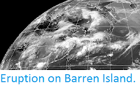 http://sciencythoughts.blogspot.co.uk/2015/06/eruption-on-barren-island.html
