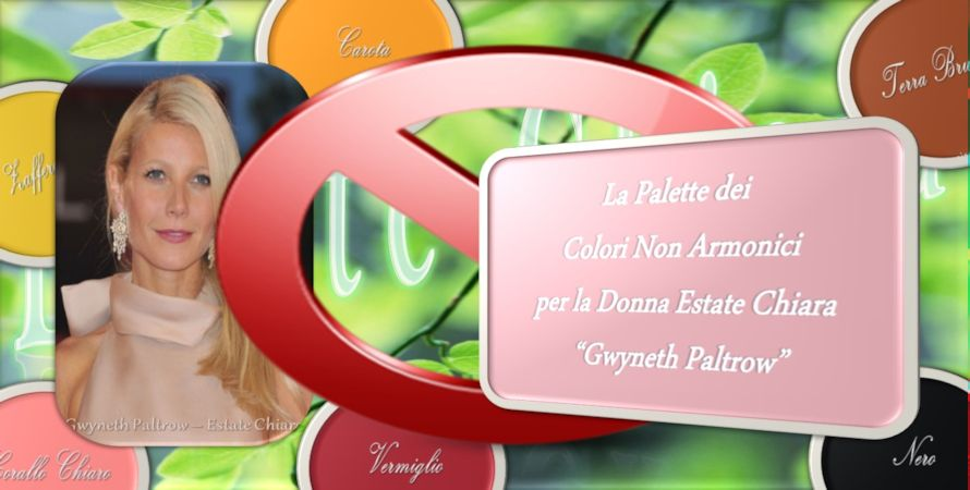 Palette dei Colori Non Amici Per La Donna Estate Chiara – EC - Gwyneth Paltrow