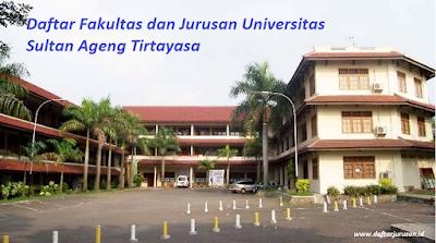Daftar Fakultas dan Jurusan UNTIRTA Universitas Sultan Ageng Tirtayasa
