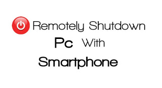 REMOTELY SHUTDOWN PC FROM ANYWHERE WITH SMARTPHONE