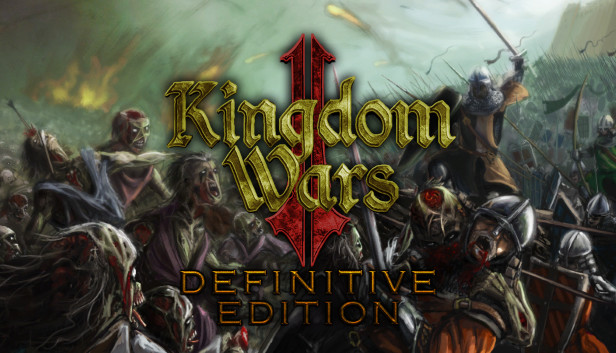 Kingdom Wars 2 Definitive Edition Survival - PLAZA