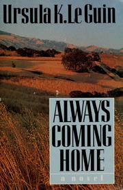 """Always coming home"" - Ursula K. Le Guin"