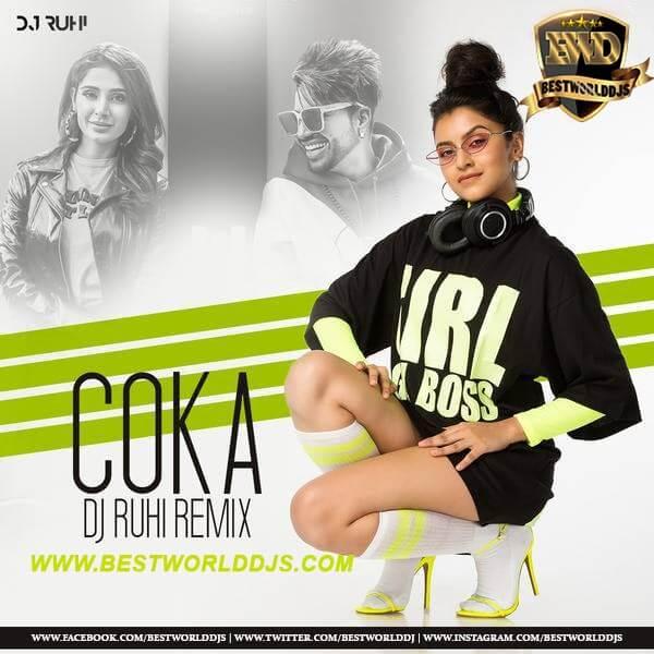 Coka (Remix) - DJ Ruhi