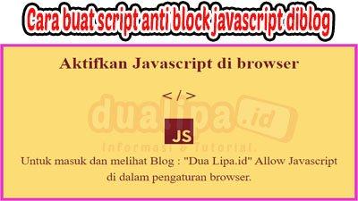 Cara buat script anti block javascript diblog