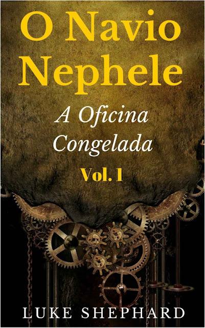 O Navio Nephele - A Oficina Congelada - Luke Shephard