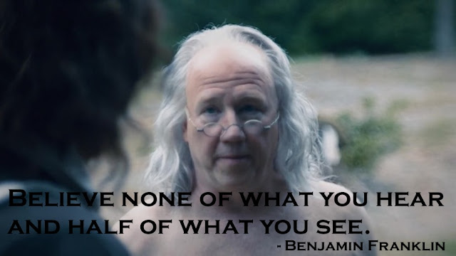 Believe none of what you hear and half of what you see. Benjamin Franklin Timothy Busfield as Benjamin Franklin in Sleepy Hollow. A Republic if and Other stories of Past Leaders Responding to Now. Marchmatron.com