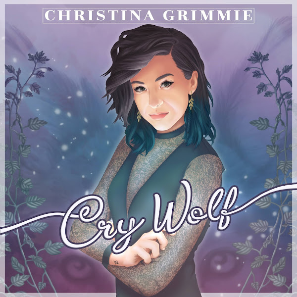CHRISTINA GRIMMIE - Cry Wolf