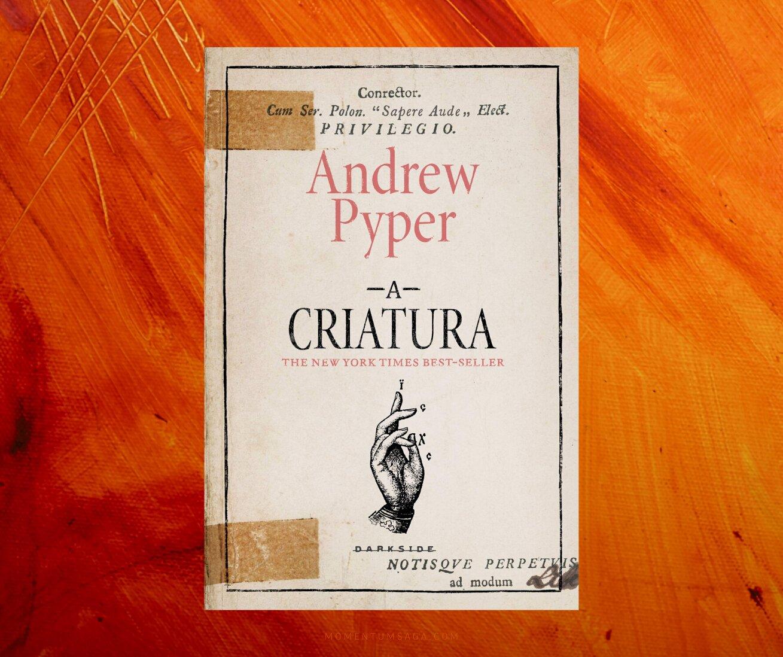 Resenha: A Criatura, de Andrew Pyper