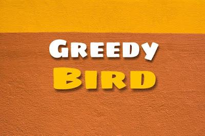 Greedy Bird ( Short Stories )