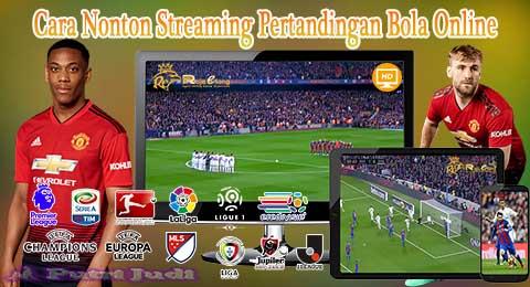Cara Nonton Streaming Pertandingan Bola Online