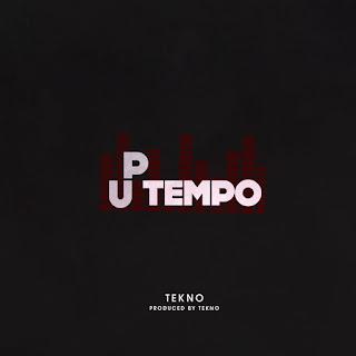 [Music] Tekno – Up Tempo