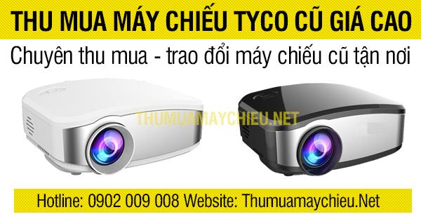 Thu mua Máy chiếu Tyco T6 tận nơi giá cao