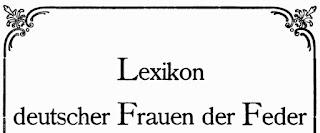 Lexikon deutscher Frauen der Feder. Berlin 1898
